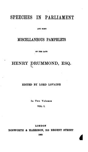 Speeches in Parliament and some miscellaneous pamphlets of the late Henry Drummond, esq.