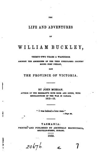 The life and adventures of William Buckley by Morgan, John