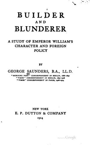 Builder and blunderer by Saunders, George