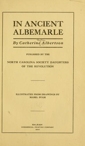 In ancient Albemarle by Catherine Albertson