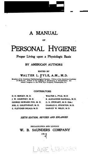 A manual of personal hygiene by Walter L. Pyle
