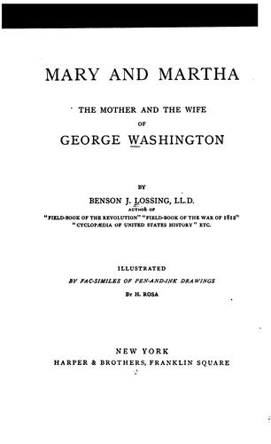 Mary and Martha, the mother and the wife of George Washington by Benson John Lossing