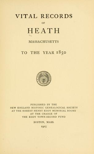 Vital records of Heath, Massachusetts by Heath (Mass.)