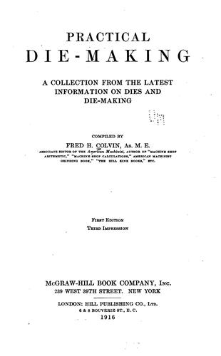 Practical die-making by Fred Herbert Colvin