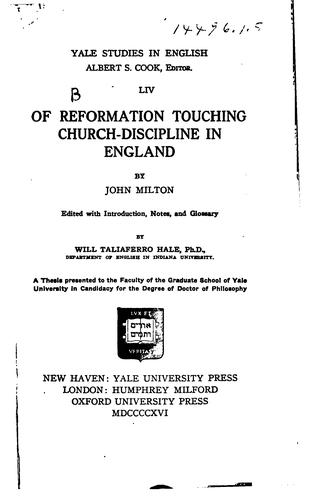 Of reformation touching church-discipline in England by John Milton
