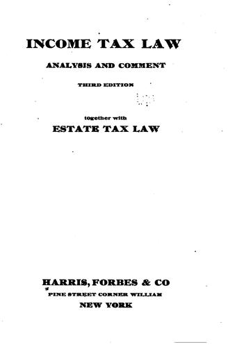 Income tax law by Harris, Forbes & Co., New York.