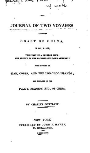 The journal of two voyages along the coast of China in 1831-1832 by Karl Friedrich August Gützlaff