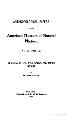 Societies of the Iowa, Kansa, and Ponca Indians by Alanson Skinner