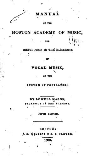 Manual of the Boston academy of music by Mason, Lowell