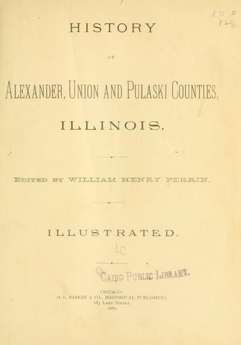 History of Alexander, Union and Pulaski Counties, Illinois by