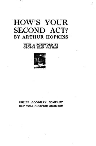 How's your second act? by Arthur Hopkins