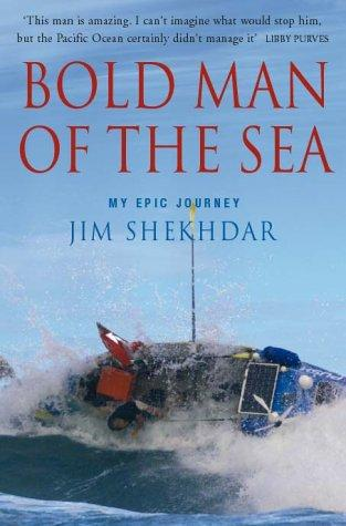 Bold Man of the Sea My Epic Journey by Jim Shekhdar