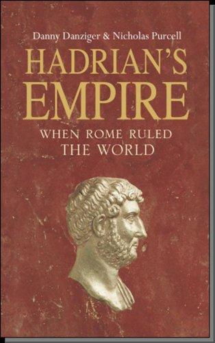 Hadrian's Empire by Danny Danziger, Nicholas Purcell
