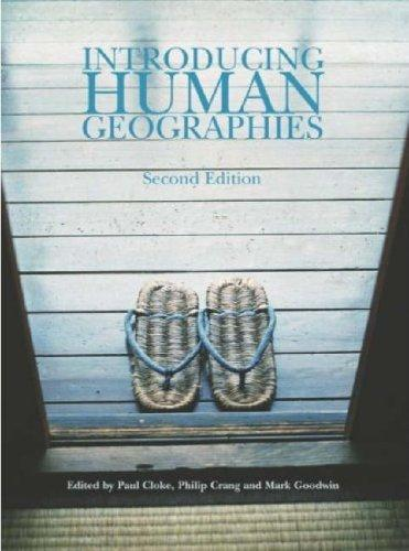 Introducing Human Geographies (Hodder Arnold Publication) by Paul Cloke, Philip Crang, Mark Goodwin