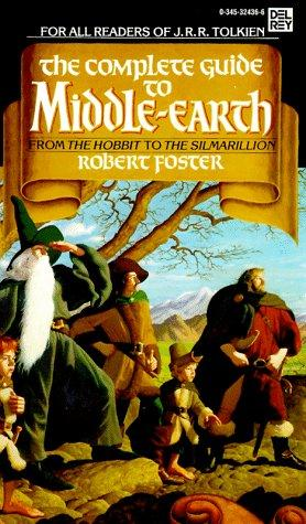 The Complete Guide to Middle-Earth by Robert Foster, J. R. R. Tolkien