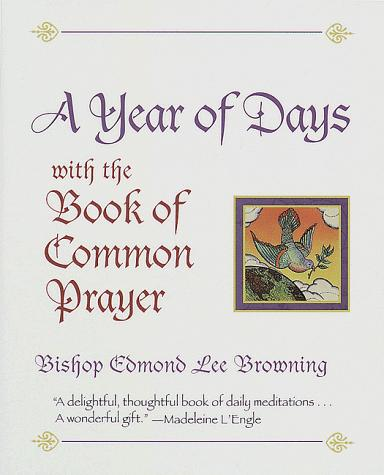 A Year of Days with the Book of Common Prayer by Bishop Edmond Browning, Edmond Lee Browning